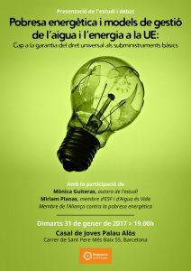 """Dt. 31/01 19.00 > Presentació Estudi """"Pobresa energètica i models de gestió de l'aigua i l'energia a la UE: Cap a la garantia del dret universal als subministraments bàsics"""""""